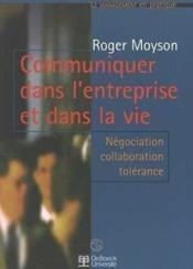 Communiquer Ds L'Entreprise Et Ds La Vie Negociation, Collaboration, Tolerance - Couverture - Format classique
