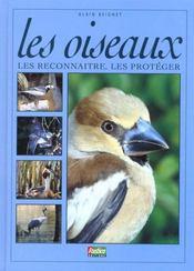 Les oiseaux ; les reconnaitre les proteger - Intérieur - Format classique