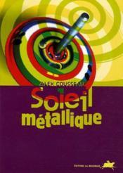 Soleil metallique - Couverture - Format classique