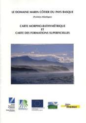 Le domaine marin cotier du pays basque (pyrenees-atlantiques).cartes morpho-bathymetrique et carte d - Couverture - Format classique