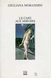 Cafe Aux Miroirs (Le) - Couverture - Format classique