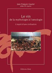 Le Vin De La Mythologie A L'Oenologie - Intérieur - Format classique