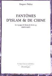 Fantômes d'Islam et de Chine ; le voyage de Bento de Gois (1603-1607) - Couverture - Format classique