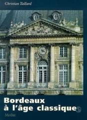 Bordeaux A L'Age Classique - Couverture - Format classique