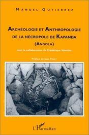 Archéologie et anthropologie de la nécropole de kapanda - Intérieur - Format classique