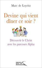 Devine qui vient dîner ce soir ? découvrir le christ avec les parcours alpha - Intérieur - Format classique