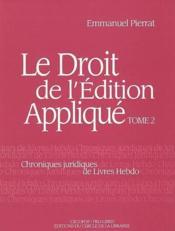 ²; le droit de l'édition appliqué t.2 - Couverture - Format classique