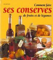 Comment faire ses conserves de fruits et de legumes - Intérieur - Format classique
