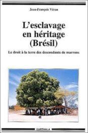 L'esclavage en héritage ; le droit à la terre des descendants de marrons - Couverture - Format classique