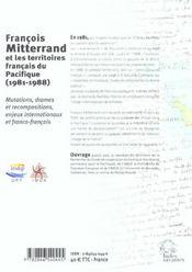 Francois Mitterand Et Les Territoires Francais Du Pacifique 1981-1988 Mutations - 4ème de couverture - Format classique