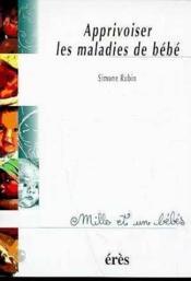 1001 Bb 017 - Apprivoiser Les Maladies De Bebe - Couverture - Format classique