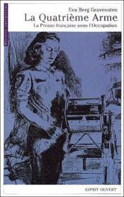 La quatrième arme ; la presse française sous l'occupation - Couverture - Format classique