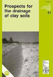 Prospects for the drainage of clay soils n.51 ; fao irrigation and drainage - Couverture - Format classique