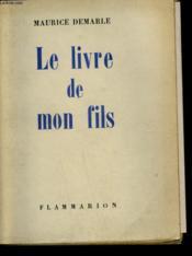 Le Livre De Mon Fils Ou L'Initiation Paternelle Des Petits Garcons Au Probleme Sexuel. - Couverture - Format classique