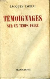 Temoignages Sur Un Temps Passe. - Couverture - Format classique
