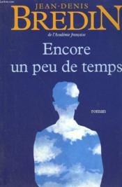 Encore Un Peu De Temps. - Couverture - Format classique