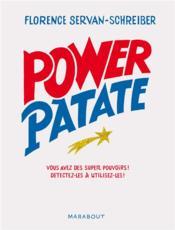 Power patate ; vous avez des super pouvoirs ! détectez-les et utilisez-les ! - Couverture - Format classique