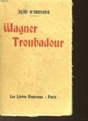 Wagner Troubadour - Couverture - Format classique