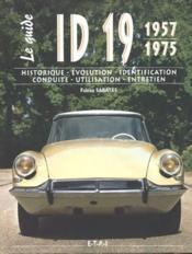 Le Guide / Fabien Sabatès. Id 19, 1957-1975. Historique, Évolution, Identification, Conduite, Utilisation, Entretien - Couverture - Format classique