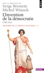 Histoire de la France t.3 ; l'invention de la démocratie 1789-1914 - Couverture - Format classique