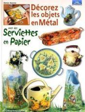 Decorez Les Objets En Metal Avec Des Serviettes Papier T2 - Couverture - Format classique