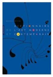 Dictionnaire de l'art moderne et contemporain - Couverture - Format classique