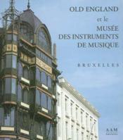 Old England Et Le Musee Des Instruments De Musique - Couverture - Format classique