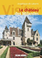 Visiter Le Chateau Des Milandes - Couverture - Format classique