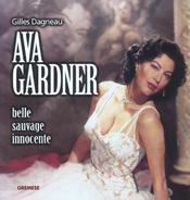 Ava gardner belle, sauvage, innocente - Intérieur - Format classique