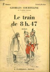 Le Train De 8h.47. La Vie A La Caserne. Collection : Select Collection N° 29 - Couverture - Format classique