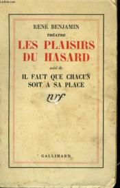 Theatre. Les Plaisirs Du Hasard Suivi De Il Faut Que Chacun Soit A Sa Place. - Couverture - Format classique