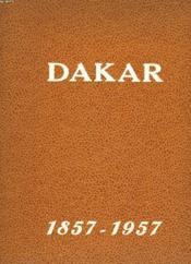 Centenaire De Dakar 1857-1957. Perspectives D'Outre-Mer, Revue Mensuelle Illustree, Numero Special, Janvier 1957. - Couverture - Format classique