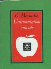 L'Alimentation Suicide - Couverture - Format classique