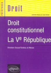 Droit Constitutionnel La Ve Republique - Intérieur - Format classique