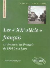 Les Xxe Siecles Francais La France Et Les Francais De 1914 A Nos Jours - Intérieur - Format classique