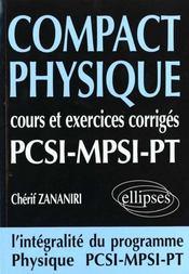 Compact Physique Cours Et Exercices Corriges Pcsi--Mpsi-Pt L'Integralite Du Programme - Intérieur - Format classique