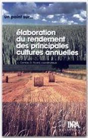 Elaboration Du Rendement Des Principales Cultures Annuelles - Couverture - Format classique