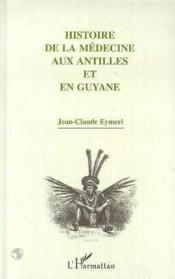 Histoire de la médecine aux Antilles et en Guyane - Couverture - Format classique
