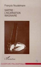 Sartre : L'Incarnation Imaginaire - Intérieur - Format classique