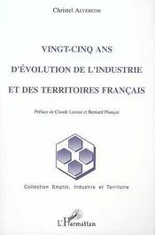 Vingt Cinq Ans D'Evolution De L'Industrie Et Des Territoires Francais - Intérieur - Format classique