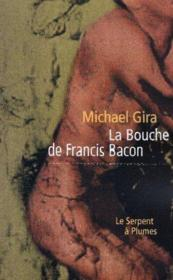 La bouche de francis bacon - Couverture - Format classique