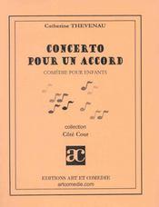 Concerto Pour Un Accord ; Comedie Pour Enfants - Intérieur - Format classique