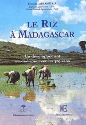 Le riz à Madagascar ; un développement en dialogue avec les paysans - Couverture - Format classique
