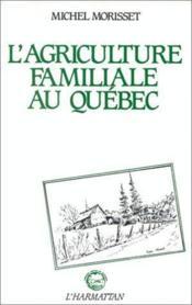 L'agriculture familiale au Québec - Couverture - Format classique