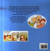 Le Pain De Grand Pere Serie Mandarine Et Kiwi 4 - 4ème de couverture - Format classique