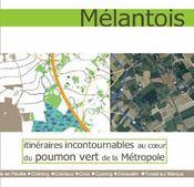Mélantois ; itinéraires incontournables au coeur du poumon vert de la métropole - Intérieur - Format classique