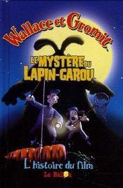 Wallace Et Gromit ; Le Mystere Du Lapin-Garou ; L'Histoire Du Film - Intérieur - Format classique