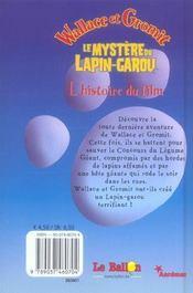 Wallace Et Gromit ; Le Mystere Du Lapin-Garou ; L'Histoire Du Film - 4ème de couverture - Format classique