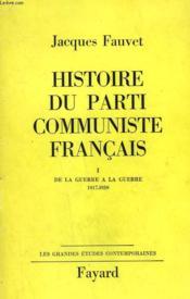Histoire Du Parti Communiste Francais Tome 1 : De La Guerre A La Guerre 1917-1939. - Couverture - Format classique