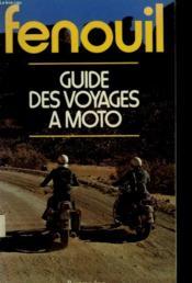 Guide Des Voyages A Moto. - Couverture - Format classique